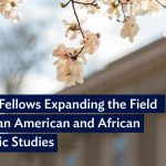 Faculty Fellows Expanding the Field of African American and African Diasporic Studies