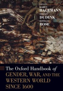 Cover of The Oxford Handbook of Gender, War, and the Western World since 1600 by Karen Hagemann