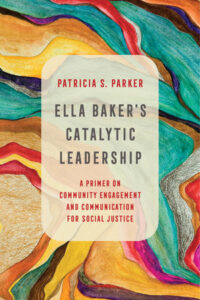 Cover of Ella Baker's Catalytic Leadership by Patricia Parker