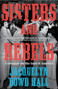 """Cover of """"Sisters and Rebels"""" by Jacquelyn Dowd Hall"""