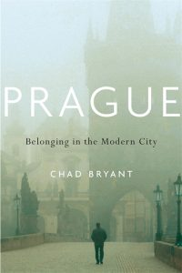 Cover of Prague: Belonging in the Modern City by Chad Bryant