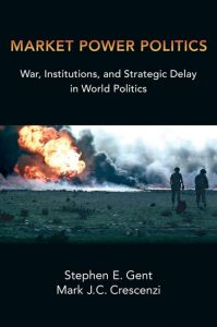 Cover of Market Power Politics by Mark Crescenzi