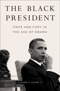Book cover of The Black President: Hope and Fury in the Age of Obama